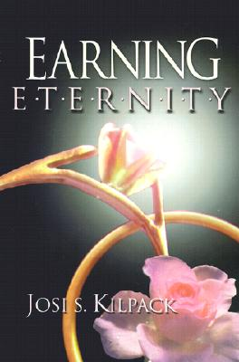 Earning Eternity, JOSI S. KILPACK