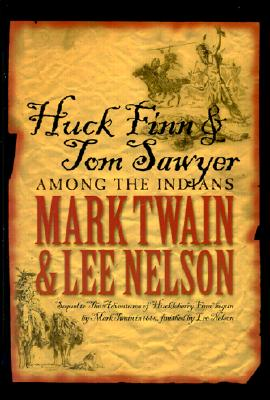 Huck Finn & Tom Sawyer Among the Indians, MARK TWAIN, LEE NELSON