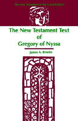 Image for The New Testament Text of Gregory of Nyssa (New Testament in the Greek Fathers)