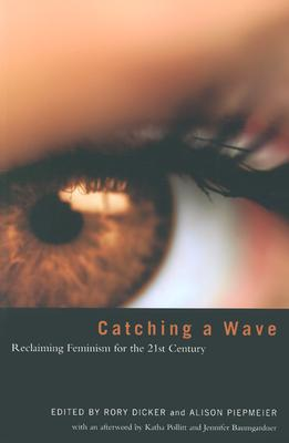 Image for Catching a Wave: Reclaiming Feminism for the 21st Century