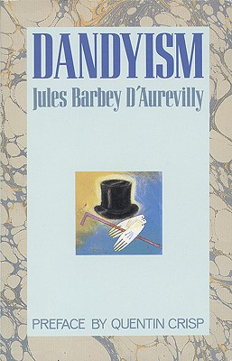 Dandyism (PAJ Books), D'Aurevilly, Jules Barbey