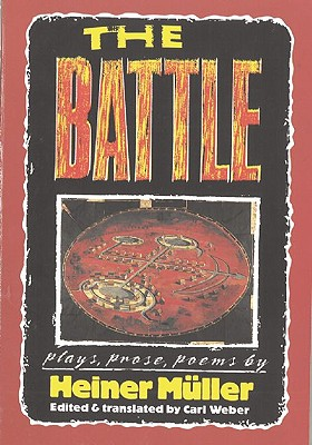 The Battle: Plays, Prose, Poems (PAJ Books), Heiner M�ller