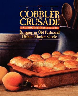 Image for The Cobbler Crusade: Bringing An Old-fashioned Dish To Modern Cooks