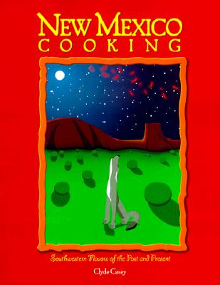 New Mexico Cooking, Clyde Casey