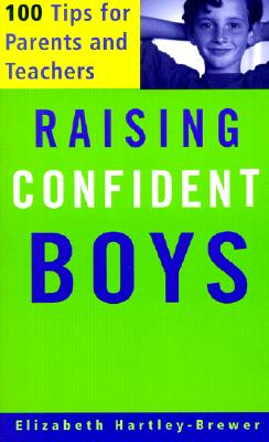 Image for Raising Confident Boys: 100 Tips for Parents and Teachers