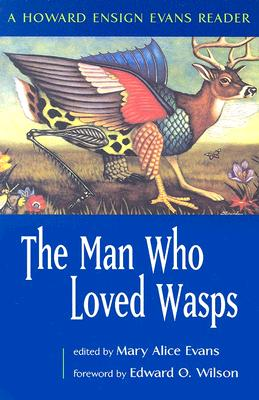 Image for The Man Who Loved Wasps: A Howard Ensign Evans Reader