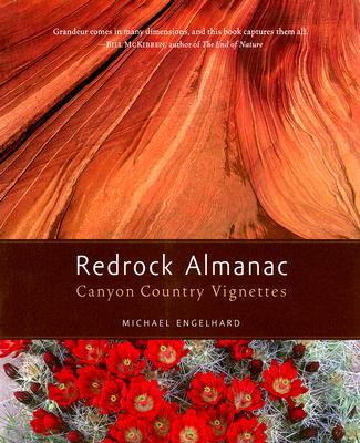 Redrock Almanac: Canyon Country Vignettes, Michael Engelhard