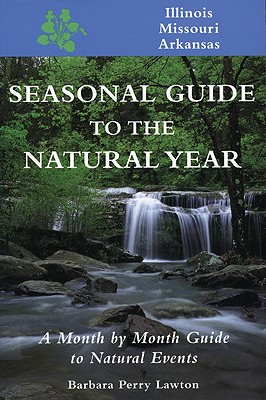 Image for Seas. Gde.-IL,MO,AR: A Month-by-Month Guide to Natural Events (Seasonal Guide to the Natural Year)