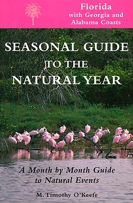 Image for Seasonal Guide to the Natural Year: A Month by Month Guide to Natural Events Florida With Georgia and Albama Coasts