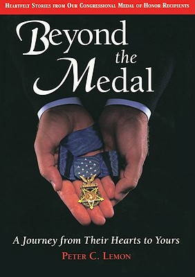 Image for Beyond the Medal: A Journey from Their Hearts to Yours