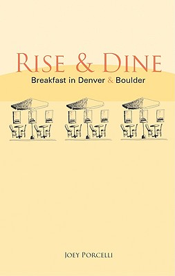 Rise & Dine: Breakfast in Denver & Boulder, Joey Porcelli
