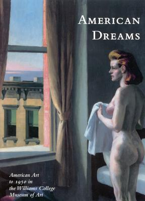 Image for American Dreams: American Art to 1950 at the Williams College Museum of Art