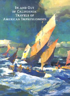 Image for In and Out of California: Travels of American Impressionists
