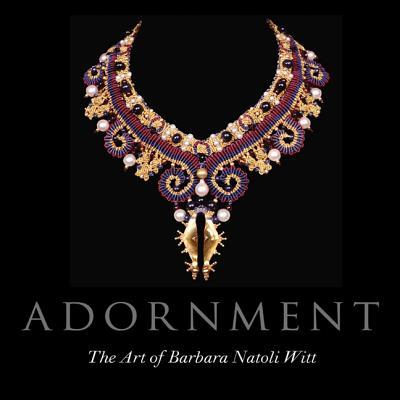 Image for Adornment: The Art of Barbara Natoli Witt