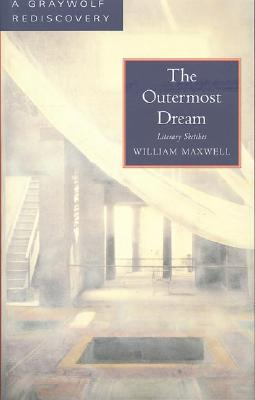 The Outermost Dream: Literary Sketches, Maxwell, William