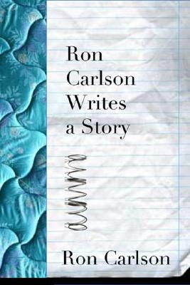 Image for Ron Carlson Writes a Story
