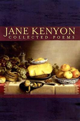 Collected Poems, JANE KENYON