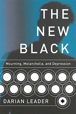 Image for The New Black: Mourning, Melancholia, and Depression