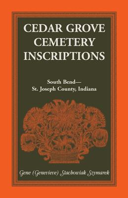 Image for Cedar Grove Cemetery Inscriptions, South Bend-St. Joseph County, Indiana