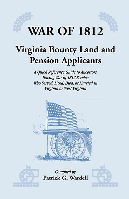 Image for War of 1812: Virginia Bounty Land and Pension Applicants