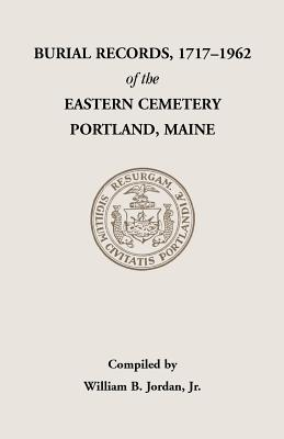 Image for Burial Records, 1717-1962, of the Eastern Cemetery, Portland, Maine