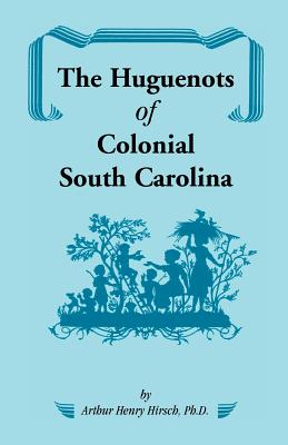 Image for The Huguenots of Colonial South Carolina