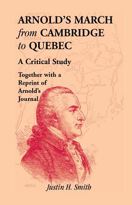 Image for Arnold's March from Cambridge to Quebec: A Critical Study Together with a Reprint of Arnold's Journal