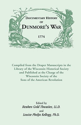 Documentary History of Dunmore's War, 1774 (Heritage Classic)