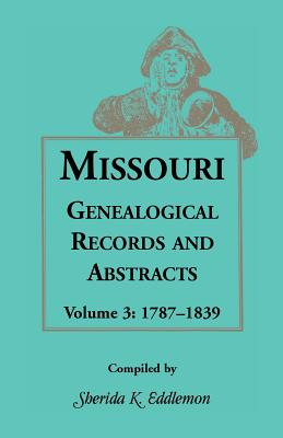 Image for Missouri Genealogical Records and Abstracts, Volume 3
