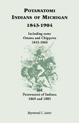 Image for Potawatomi Indians of Michigan, 1843-1904, Including some Ottawa and Chippewa, 1843-1866, and Potawatomi of Indiana, 1869 and 1885