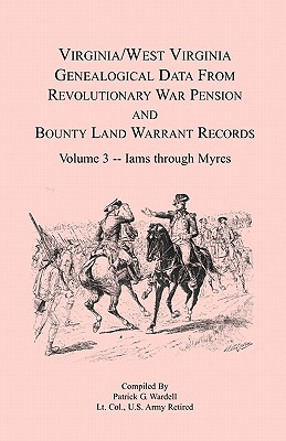 Image for Virginia and West Virginia Genealogical Data from Revolutionary War Pension and Bounty Land Warrant Records, Volume 3 Iams through Myres
