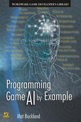 Programming Game AI By Example, Buckland, Mat