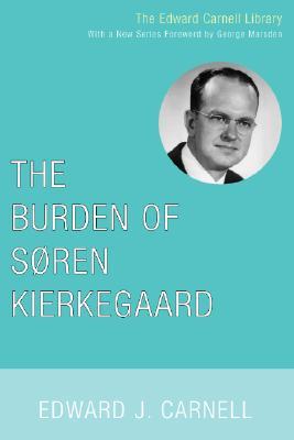 Image for The Burden of Soren Kierkegaard (Edward Carnell Library)
