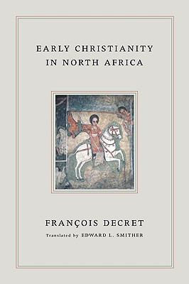 Early Christianity in North Africa, Decret, Francois