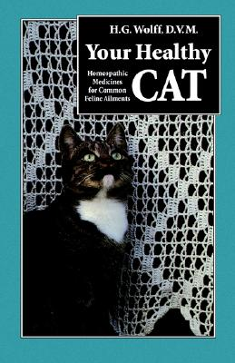 Image for Your Healthy Cat: Homeopathic Medicines for Common Feline Ailments