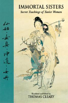 Immortal Sisters: Secret Teachings of Taoist Women Second Edition, Thomas Cleary