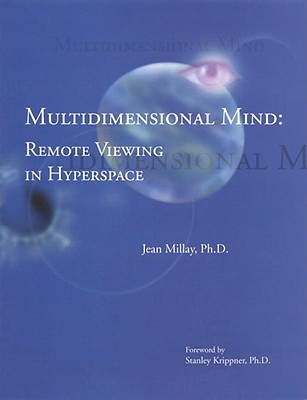 Image for Multidimensional Mind: Remote Viewing in Hyperspace