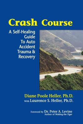 Image for Crash Course: A Self-Healing Guide to Auto Accident Trauma and Recovery