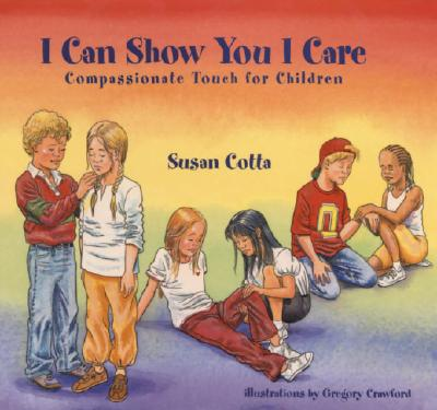 Image for I Can Show You I Care: Compassionate Touch for Children