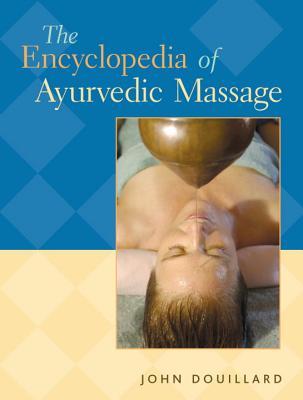 Image for The Encyclopedia of Ayurvedic Massage