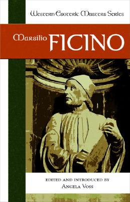 Marsilio Ficino (Western Esoteric Masters Series)