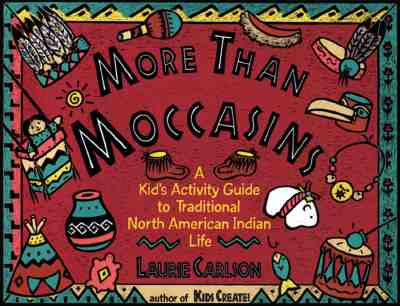 Image for More Than Moccasins: A Kid's Activity Guide to Traditional North American Indian Life (Hands-On History)