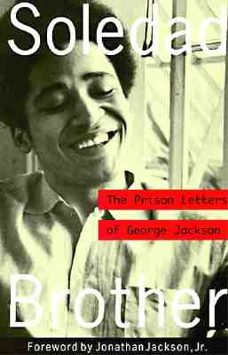 Soledad Brother: The Prison Letters of George Jackson, Jackson, George