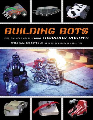 Image for BUILDING BOTS : DESIGNING AND BUILDING W