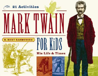 Image for Mark Twain for Kids: His Life & Times, 21 Activities (For Kids series)