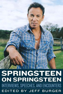 Image for Springsteen on Springsteen: Interviews, Speeches, and Encounters