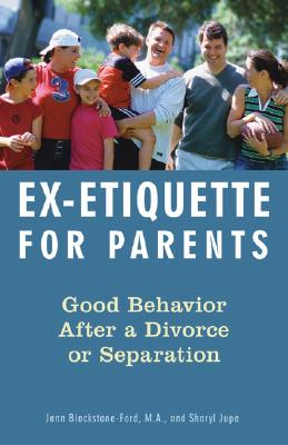 Image for Ex-Etiquette for Parents: Good Behavior After a Divorce or Separation