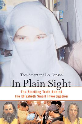 Image for In Plain Sight: The Startling Truth Behind the Elizabeth Smart Investigation