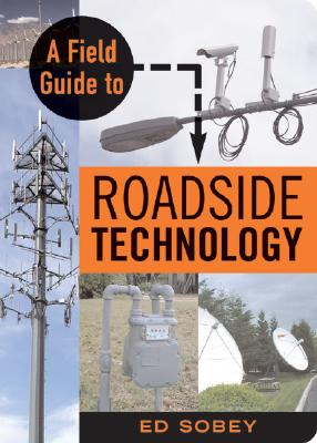 A Field Guide to Roadside Technology, Ed Sobey