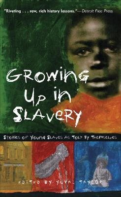 Image for Growing Up in Slavery: Stories of Young Slaves as Told By Themselves